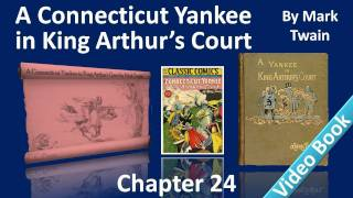 Chapter 24 - A Connecticut Yankee in King Arthur