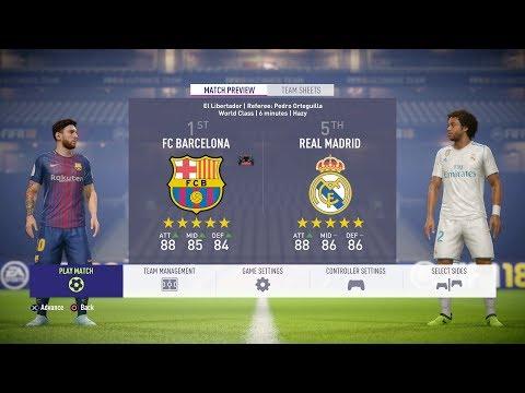 FIFA 18 - FC Barcelona Vs Real Madrid FULL GAMEPLAY - 1080P/PS4