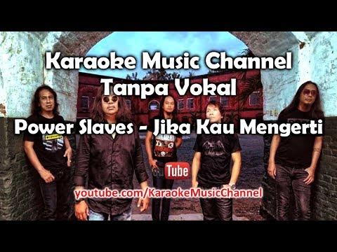 Karaoke Power Slaves - Jika Kau Mengerti | Tanpa Vokal