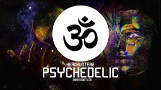 Headhunterz - Psychedelic (Simex Bootleg)