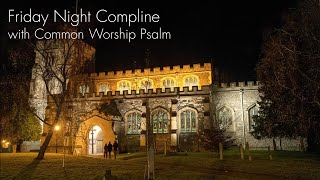 Friday Night Prayer from the Tring Team Parish CW Psalm