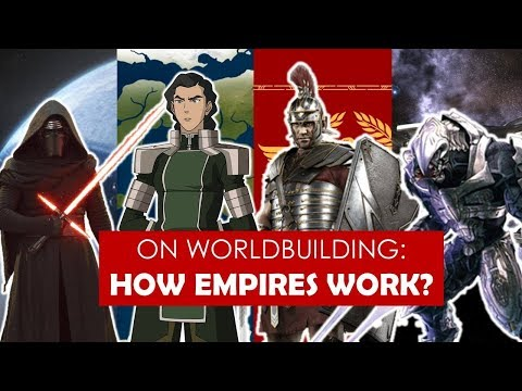 On Worldbuilding: How do Empires Work? [ Fire Nation l Roman