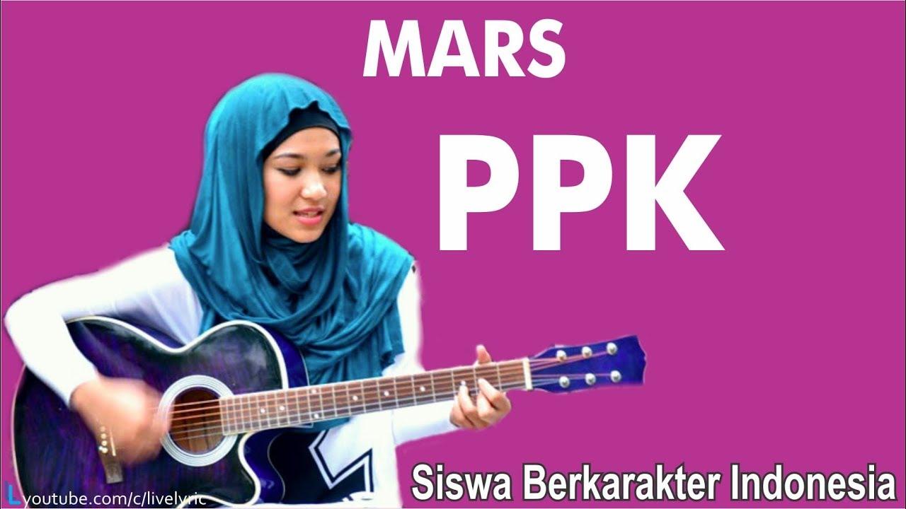 MARS PPK SISWA BERKARAKTER INDONESIA - YouTube