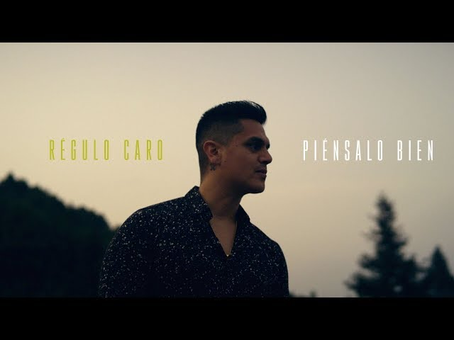 Regulo Caro - Piensalo Bien (Video Oficial)