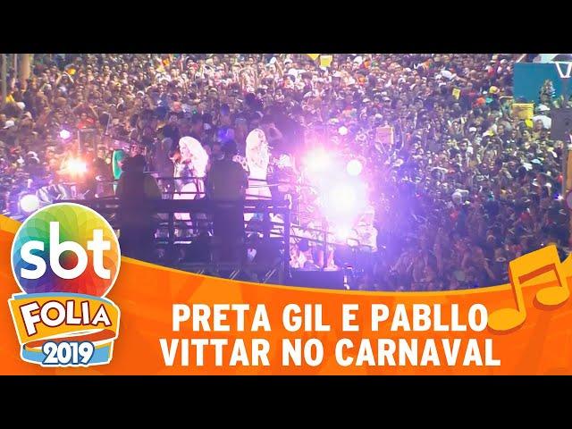 Preta Gil e Pabllo Vittar no Carnaval | SBT Folia 2019