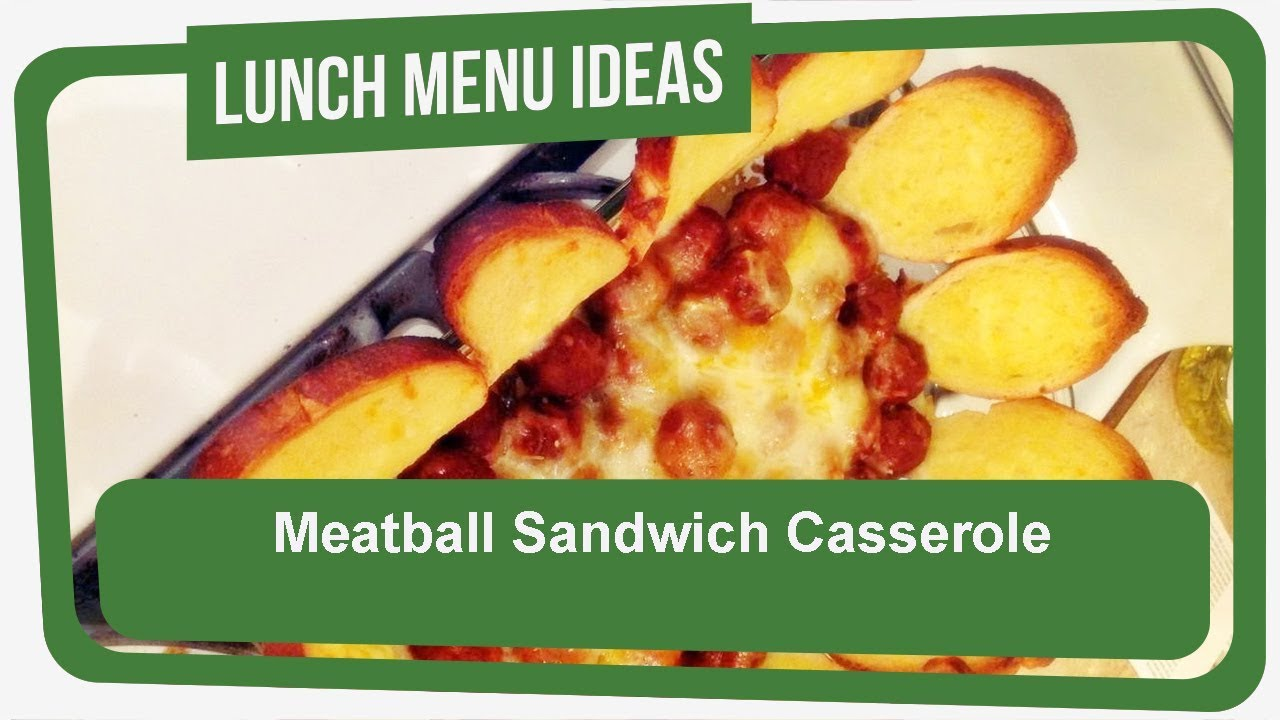 Meatball Sandwich Casserole Lunch Recipes For Guests Youtube