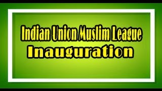 Inauguration Function Indian Union Muslim League