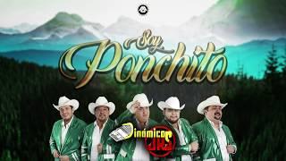 Dinámicos Jrs - Soy Ponchito (Video Lyric)