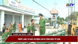 Phước Long: Tai nạn lao động làm 2 công nhân tử vong