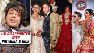 Priyanka Chopra – Nick Jonas Lavish Wedding Outfits DISAPPOINTS Rohit Verma | Exclusive Interview