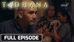 Tadhana: OFW na walang naipundar, pinalayas ng sariling manugang | Full Episode