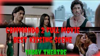 Commando 2 full movie best kissing scene | Vidyut Jammawal | Esha Gupta | Adah sharma |Yadav theatre