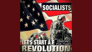 Watch Socialists Lets Start A Fucking Revolution video