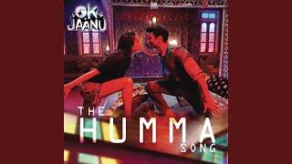 The Humma Song From OK Jaanu