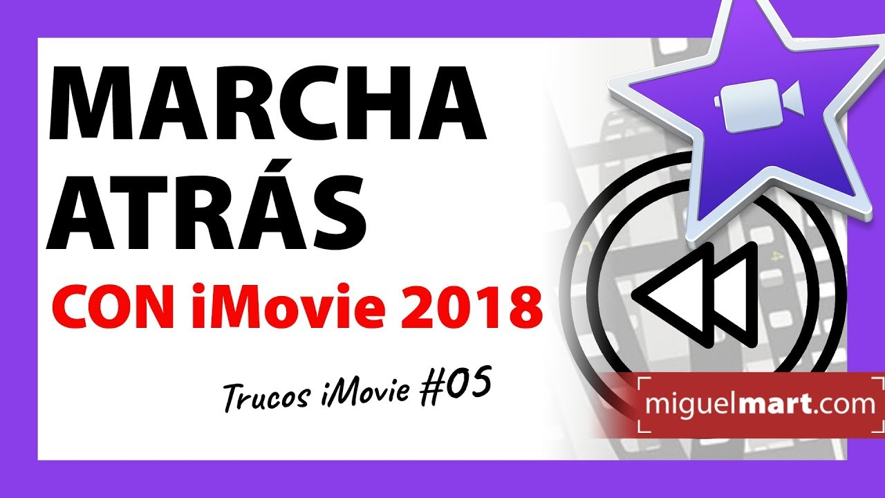 Video MARCHA ATRÁS con iMovie en Español 2018 - YouTube