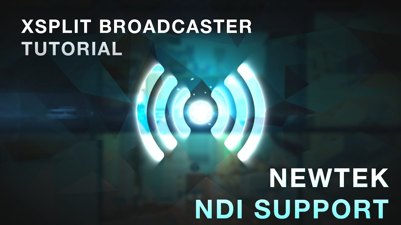 Improve your XSplit Experience with NewTek NDI®