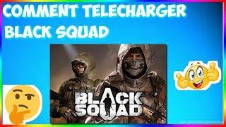 comment télécharger black squad 2017