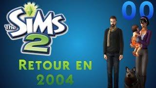Les Sims 2 - ep00 : Retour en 2004
