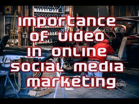 Importance of video in online social media marketing