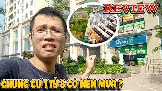 Review Chung Cư 1 tỷ 8 có nên mua ? ( Gelexia Riverside ) | Văn Hóng