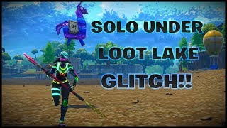 Fortnite: SOLO Under Loot Lake Glitch!!