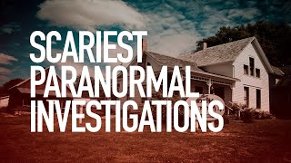 Scariest Paranormal Investigations | THS Marathon