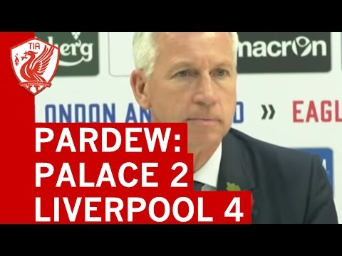 Crystal Palace 2-4 Liverpool - Alan Pardew post-match press conference