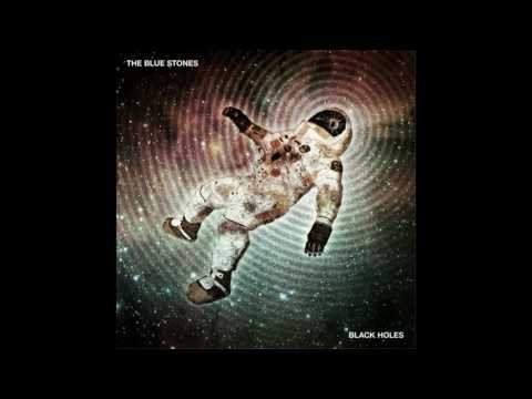 The Blue Stones - Black Holes (Solid Ground)