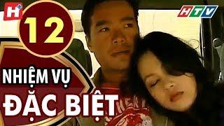 Nhiệm Vụ Đặc Biệt - Tập 12 | HTV Films Tình Cảm Việt Nam Hay Nhất 2019