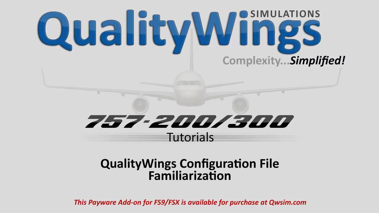QualityWings 757 Tutorial: Configuration File Familiarization