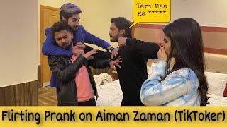 Flirting Prank On Tik Tok Couple Aiman Zaman & Mujtaba Lakhani | Prank in Pakistan
