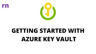 Getting Started With Azure Key Vault