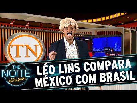 The Noite (11/11/15) - Léo Lins Faz A Melhor Comparação Do Mundo Entre México E Brasil
