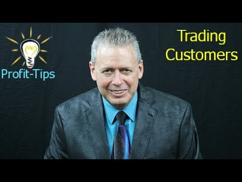 Fast Track to Permanent Profit Gains: Trading Customers