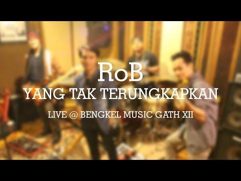 RoB  Yang Tak Terungkapkan Live @ Bengkel Music Gath XII
