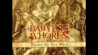 Babylon Whores - Life Fades Away [Death of the West]