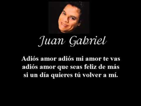 Adiós Amor, Te Vas   Juan Gabriel1