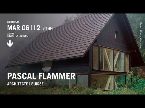Conférence de Pascal Flammer, Architecte, Suisse.