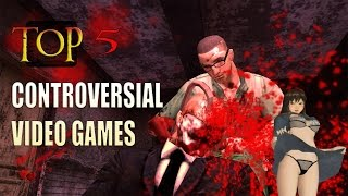 Top 5 Controversial Video Games