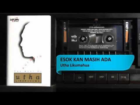 Unduh lagu Utha Likumahua - Esok Kan Masih Ada terbaru