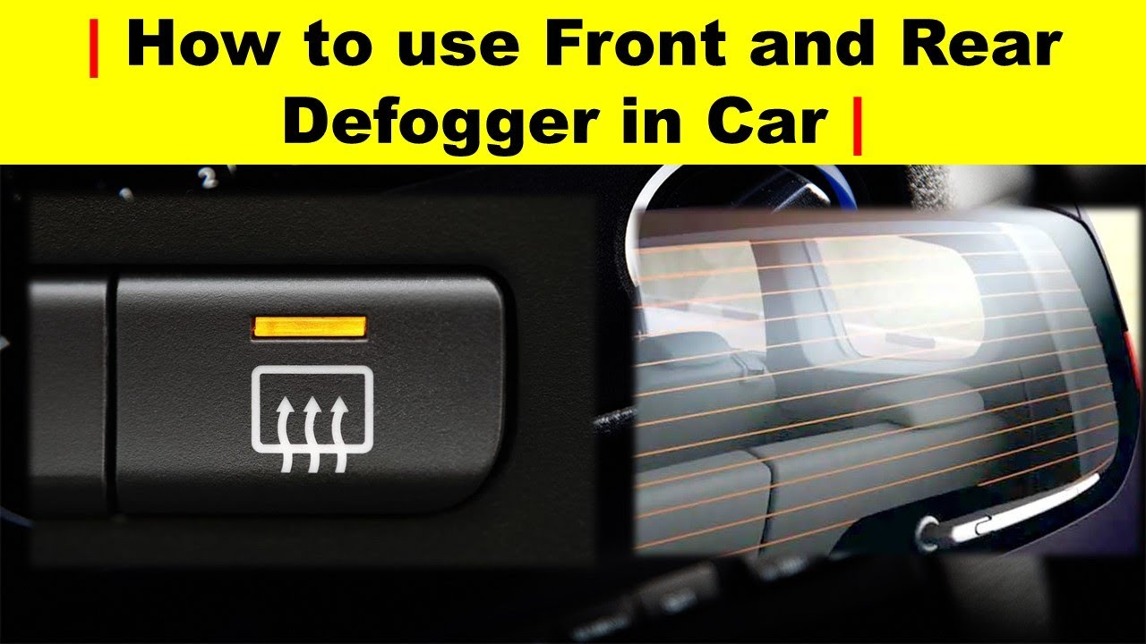 How To Use Front And Rear Defogger In Car Uandi Automobiles Youtube