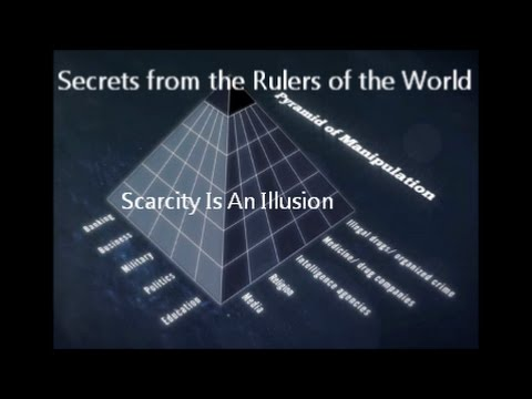 Secrets from the Rulers of the World - Scarcity Is An Illusion