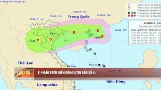 Tin bão số 4 mới nhất: Cập nhật tình hình cơn bão số 4 trên biển Đông