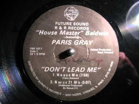 House Master Baldwin feat Paris Gray - Don't Lead Me (Nexus 21 mix)