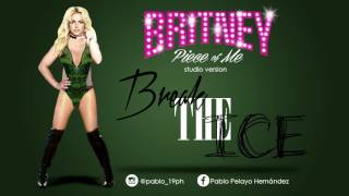 Britney Piece of Me - Break the ice [studio version]