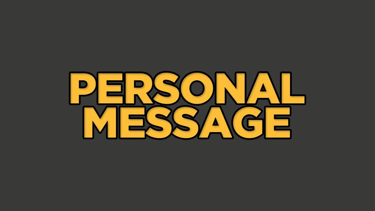 Personal Message - YouTube