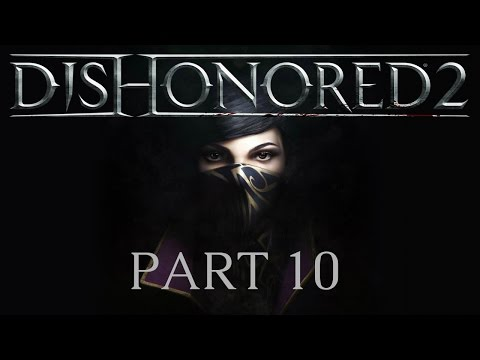 Dishonored 2 - Part 10 - Duke Luca Abele