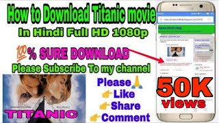 How to Download Titanic Full movie Hindi 1080p HD 100% sure,   Download Link