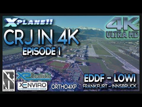 XP11 | CRJ IN 4K SERIES | EPISODE 1 | EDDF - LOWI | XPREALISTIC | ORTHO4XP