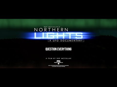 Northern Lights (A UFO Documentary) 2018